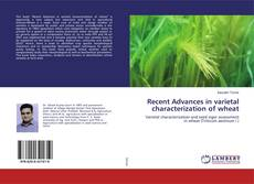 Bookcover of Recent Advances in varietal characterization of wheat