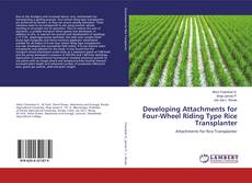 Copertina di Developing Attachments for Four-Wheel Riding Type Rice Transplanter