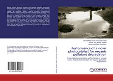 Portada del libro de Performance of a novel photocatalyst for organic pollutant degradation