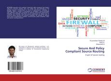 Secure And Policy Compliant Source Routing kitap kapağı