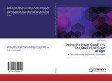 Bookcover of 'Doing the Heart Good' and 'The Soul of All Great Design'