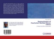 Bookcover of Dyeing Kinetics of Flax/Cotton Blended Woven Fabrics
