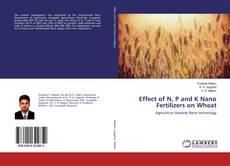 Portada del libro de Effect of N, P and K Nano Fertilizers on Wheat