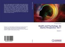 Health and Psychology: An Islamic Perspective. Vol 1的封面