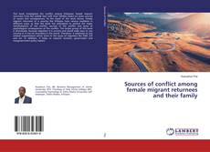 Bookcover of Sources of conflict among female migrant returnees and their family