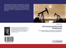 Borítókép a  US Unconventional Oil Production - hoz
