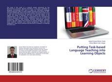 Borítókép a  Putting Task-based Language Teaching into Learning Objects - hoz