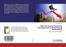 Couverture de Debt Vs Equity Financing Management in Maximizing Profitability