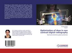 Optimization of dose in non contrast digital radiography的封面