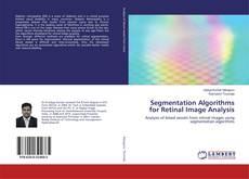 Couverture de Segmentation Algorithms for Retinal Image Analysis