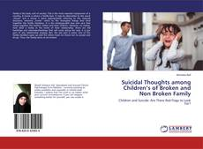 Capa do livro de Suicidal Thoughts among Children's of Broken and Non Broken Family