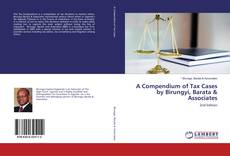 Buchcover von A Compendium of Tax Cases by Birungyi, Barata & Associates