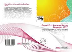 Bookcover of Grand Prix Automobile de Belgique 1937
