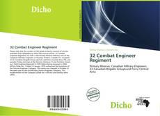 Bookcover of 32 Combat Engineer Regiment