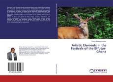Bookcover of Artistic Elements in the Festivals of the Effutus-Ghana