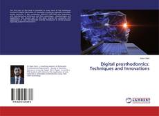 Bookcover of Digital prosthodontics: Techniques and Innovations
