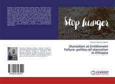 Bookcover of Starvation as Entitlement Failure: politics of starvation in Ethiopia