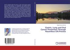 Portada del libro de Gastric, Lung and Oral Cancer Prevention Through Hazardous EIA Process