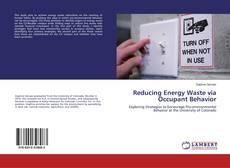 Couverture de Reducing Energy Waste via Occupant Behavior