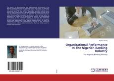 Couverture de Organizational Performance In The Nigerian Banking Industry