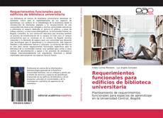 Buchcover von Requerimientos funcionales para edificios de biblioteca universitaria