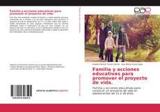 Bookcover of Familia y acciones educativas para promover el proyecto de vida.