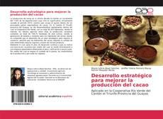 Обложка Desarrollo estratégico para mejorar la producción del cacao
