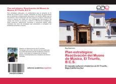 Обложка Plan estratégico: Reactivación del Museo de Música, El Triunfo, B.C.S.