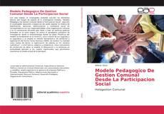 Modelo Pedagogico De Gestion Comunal Desde La Participacion Social的封面