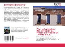 Обложка Plan estratégico: Reactivación del Museo de Música El Triunfo B.C.S.