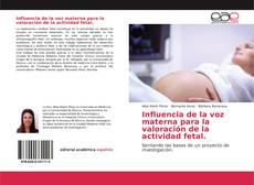Обложка Influencia de la voz materna para la valoración de la actividad fetal.