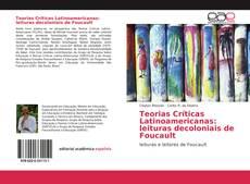 Capa do livro de Teorias Críticas Latinoamericanas: leituras decoloniais de Foucault