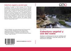 Bookcover of Cobertura vegetal y uso del suelo