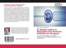 Обложка El debate sobre la Reproducción Humana Asistida en Uruguay