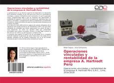 Operaciones vinculadas y rentabilidad de la empresa A. Hartrodt Perú kitap kapağı
