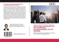 Solución extrajudicial de conflictos contractuales con el Estado的封面