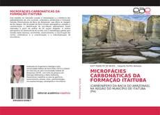 Bookcover of MICROFÁCIES CARBONÁTICAS DA FORMAÇÃO ITAITUBA