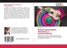 Bookcover of Entre danzantes, músicos y carnavaleros