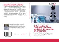 Обложка Enfermedad de Chagas y variedad genética del parásito en Argentina