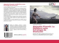 Bookcover of Alejandra Pizarnik: La Metáfora como Estrategia de Disolución