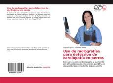 Bookcover of Uso de radiografías para deteccion de cardiopatía en perros