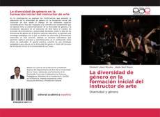 Bookcover of La diversidad de género en la formación inicial del instructor de arte