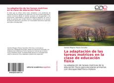 Copertina di La adaptación de las tareas motrices en la clase de educación física