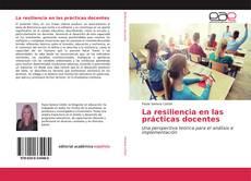 Portada del libro de La resiliencia en las prácticas docentes