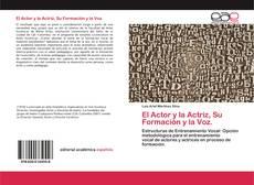 Bookcover of El Actor y la Actriz, Su Formación y la Voz.