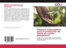 Bookcover of Modelos matemáticos para la predicción de calcio en suelos pampeanos