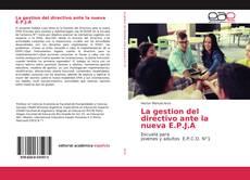 Bookcover of La gestion del directivo ante la nueva E.P.J.A