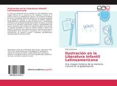 Couverture de Ilustración en la Literatura Infantil Latinoamericana