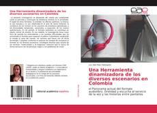 Una Herramienta dinamizadora de los diversos escenarios en Colombia的封面