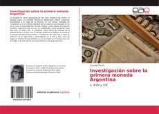 Bookcover of Investigación sobre la primera moneda Argentina